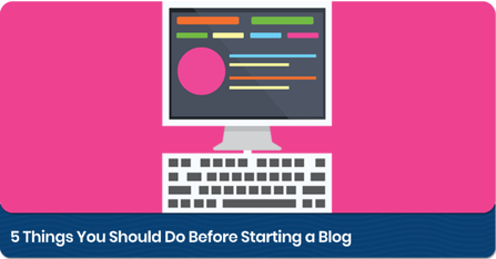 5_Things_to_do_Before_Starting_a_Blog_Link